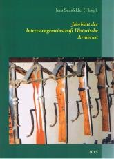 Jahrblatt 2015 der Interessengemeinschaft historische Armbrust