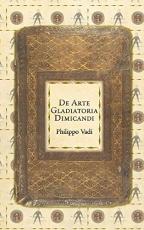 Vadi: De Arte Gladiatoria Dimicandi