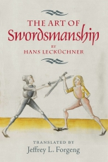 Forgeng: The Art of Swordsmanship by Hans Lecküchner