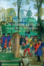 Crombie: Archery and Crossbow Guilds in Medieval Flanders 1300-1500