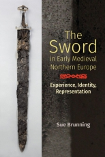 Brunning: The Sword in Early Medieval Northern Europe