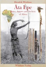 Wiethase: Àta Èpe – Bows, Arrows and Archery of Africa