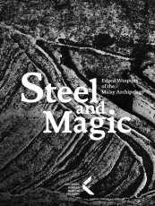 Steel and Magic – Edged Weapons of the Malay Archipelago
