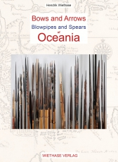 Wiethase: Bows and Arrows, Blowpipes and Spears of Oceania