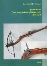 Jahrblatt 2020 der Interessengemeinschaft Historische Armbrust