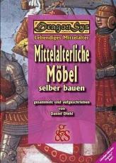 Diehl: Mittelalterliche Möbel selber bauen