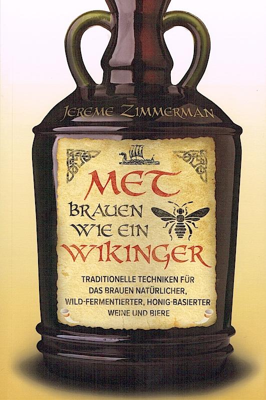 Jereme Zimmermann: Met brauen wie ein WIkinger. Mobiwell-Verlag 2016.