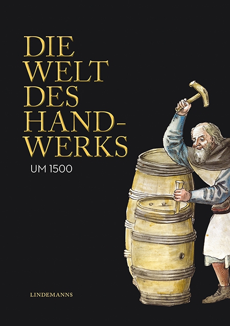 Meindl/Zailer (Hgg.): Die Welt des Handwerks um 1500, Bretten 2018.