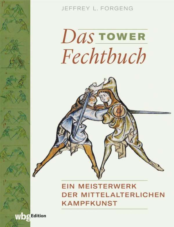 Forgeng (Hg.): Das Tower-Fechtbuch, wbg.