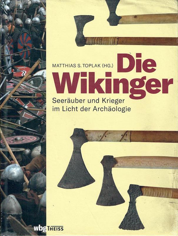 Toplak (Hg.) Die Wikinger, Darmstadt 2021.