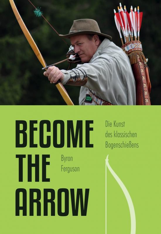 Byron Ferguson: Become the Arrow. Meyer & Meyer 2017.