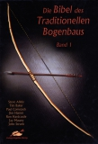 Die Bibel des traditionellen Bogenbaus Bd. 1 (geb.)