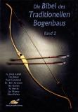 Die Bibel des traditionellen Bogenbaus Bd. 2 (geb.)