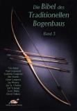 Die Bibel des traditionellen Bogenbaus Bd. 3