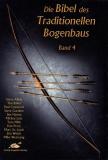 Die Bibel des traditionellen Bogenbaus Bd. 4