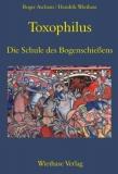 Ascham: Toxophilus. Die Schule des Bogenschießens (engl./dt.)