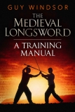 Windsor: The Medieval Longsword (geb.)