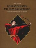 Swoboda: Bogenschießen mit dem Daumenring
