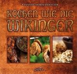 Moroldsdotter: Kochen wie die Wikinger