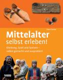 Fischer: Mittelalter selbst erleben