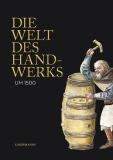 Meindl/Zailer (Hgg.): Die Welt des Handwerks um 1500