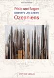 Wiethase: Pfeile und Bogen, Blasrohre und Speere Ozeaniens