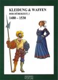Lehnart: Kleidung & Waffen der Dürerzeit 1480-1530 I