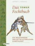 Forgeng (ed.): Das Tower Fechtbuch