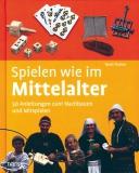 Fischer: Spielen wie im Mittelalter