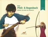 Hein: Mein Pfeil- und Bogenbuch