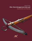 Richter: Die Hornbogenarmbrust. Geschichte und Technik