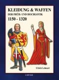 Lehnart: Kleidung & Waffen der Früh- und Hochgotik 1150-1320